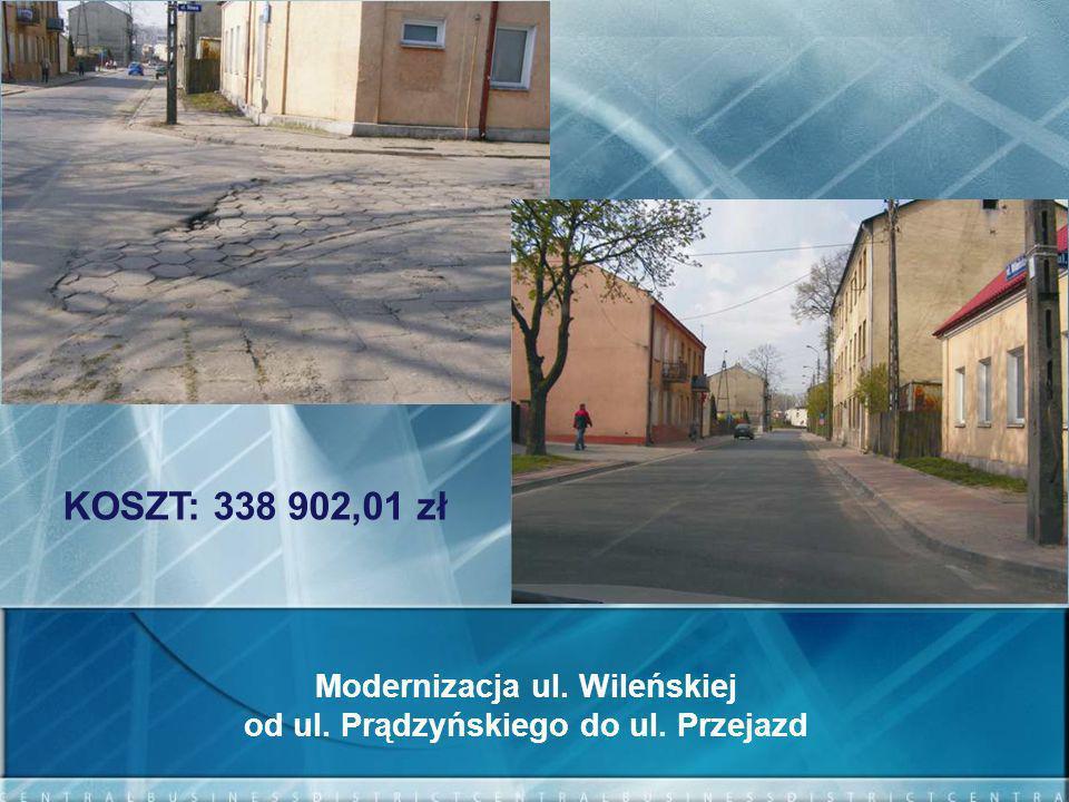 Modernizacja ul. Wileńskiej od ul. Prądzyńskiego do ul. Przejazd