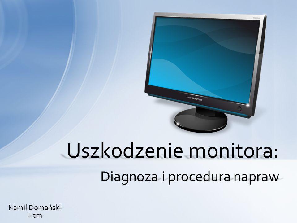 Uszkodzenie monitora:
