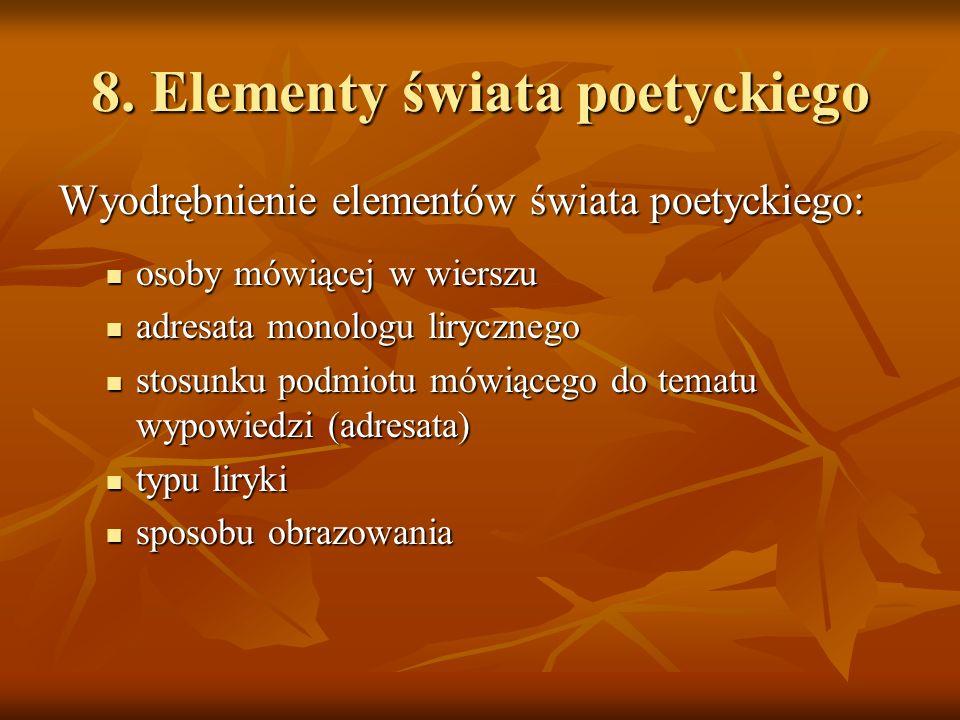 8. Elementy świata poetyckiego