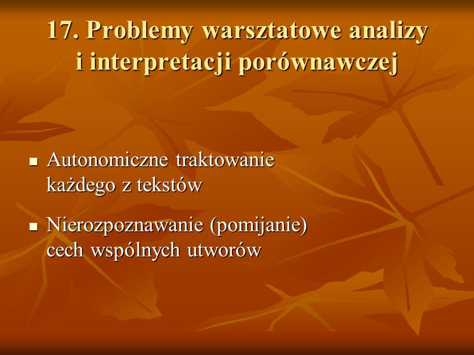 17. Problemy warsztatowe analizy i interpretacji porównawczej