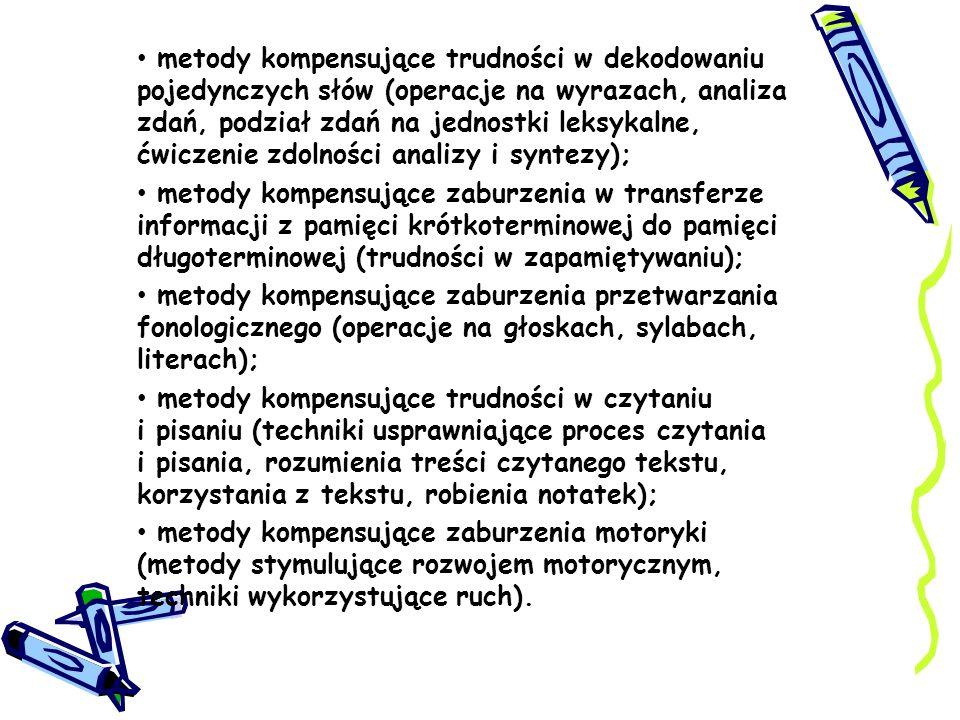 metody kompensujące trudności w dekodowaniu pojedynczych słów (operacje na wyrazach, analiza zdań, podział zdań na jednostki leksykalne, ćwiczenie zdolności analizy i syntezy);