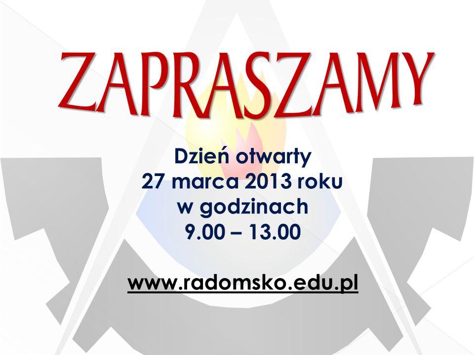 Dzień otwarty 27 marca 2013 roku w godzinach 9.00 – 13.00 www.radomsko.edu.pl