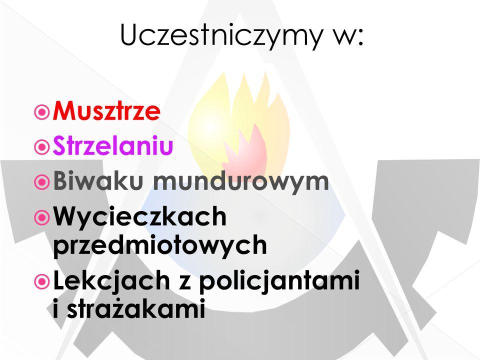 Uczestniczymy w: Musztrze Strzelaniu Biwaku mundurowym