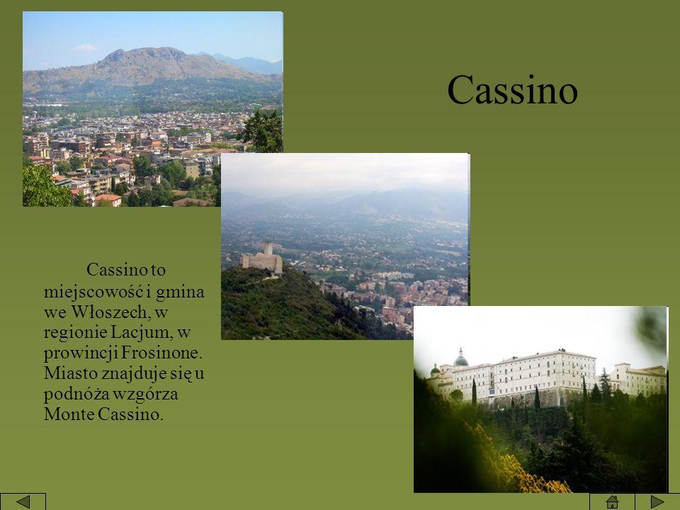 Cassino Cassino to miejscowość i gmina we Włoszech, w regionie Lacjum, w prowincji Frosinone.