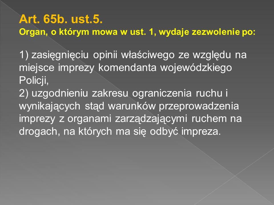 Art. 65b. ust.5. Organ, o którym mowa w ust. 1, wydaje zezwolenie po: