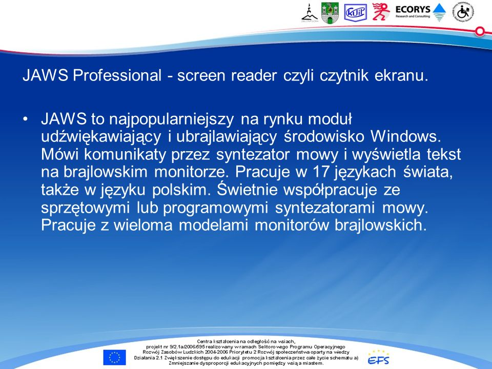 JAWS Professional - screen reader czyli czytnik ekranu.