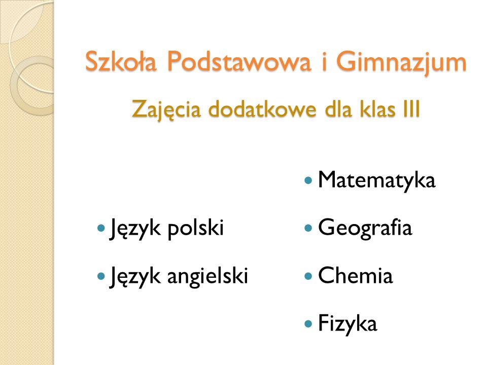 Szkoła Podstawowa i Gimnazjum Zajęcia dodatkowe dla klas III