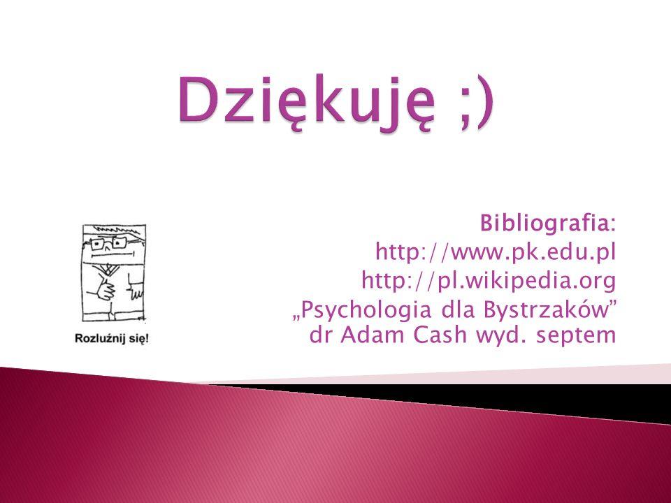 Dziękuję ;) Bibliografia: http://www.pk.edu.pl http://pl.wikipedia.org