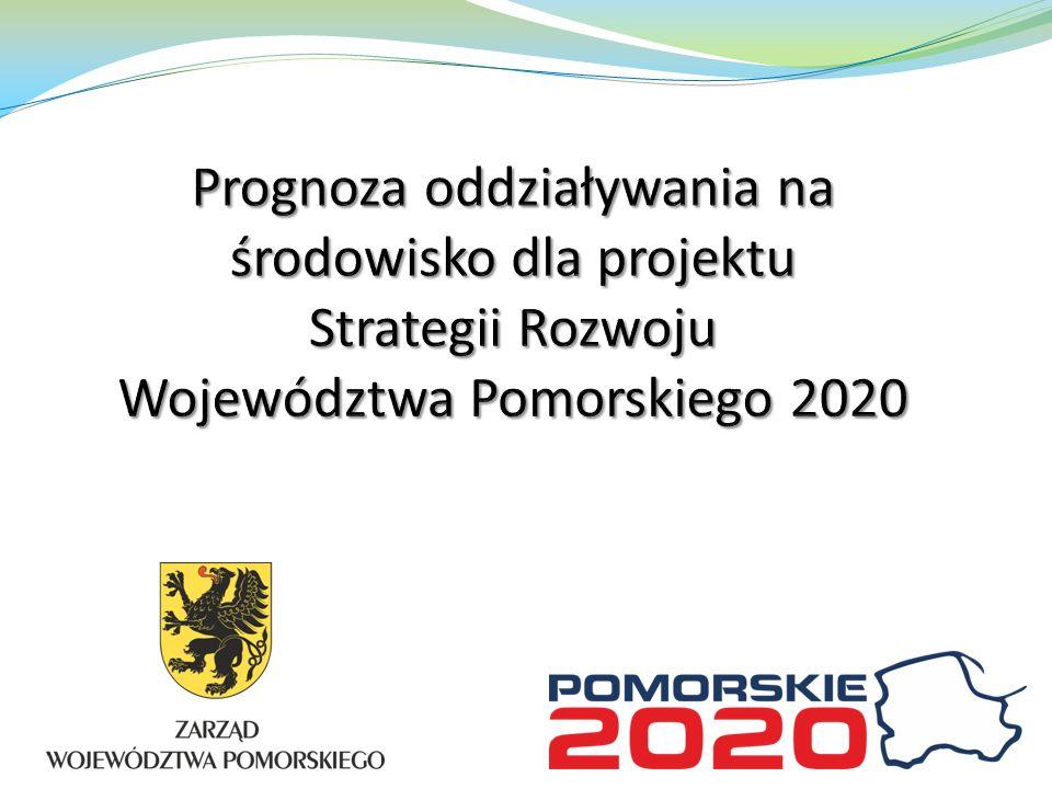 Prognoza oddziaływania na środowisko dla projektu Strategii Rozwoju Województwa Pomorskiego 2020
