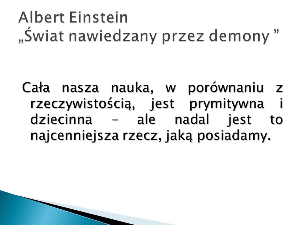 """Albert Einstein """"Świat nawiedzany przez demony"""