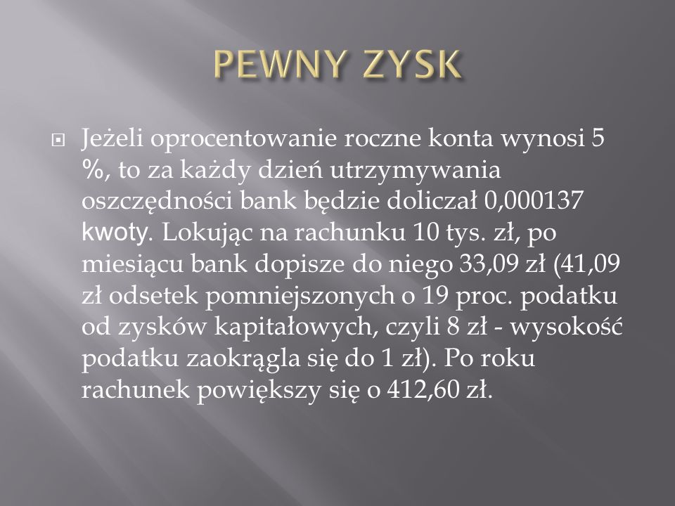 PEWNY ZYSK