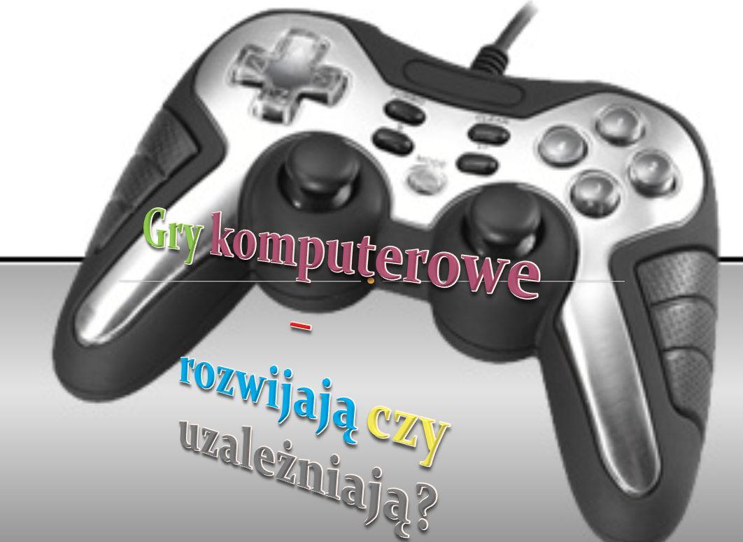 Gry komputerowe – rozwijają czy uzależniają