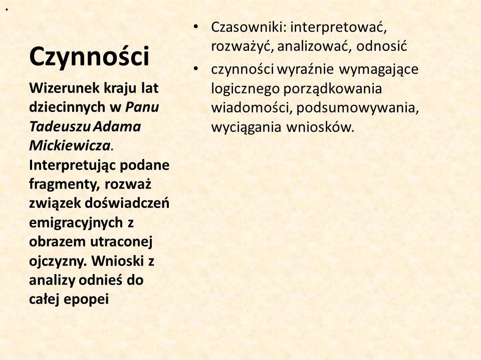 Czynności Czasowniki: interpretować, rozważyć, analizować, odnosić