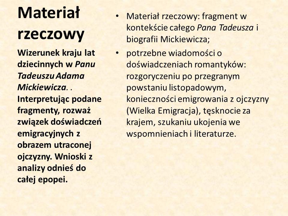 Materiał rzeczowy Materiał rzeczowy: fragment w kontekście całego Pana Tadeusza i biografii Mickiewicza;