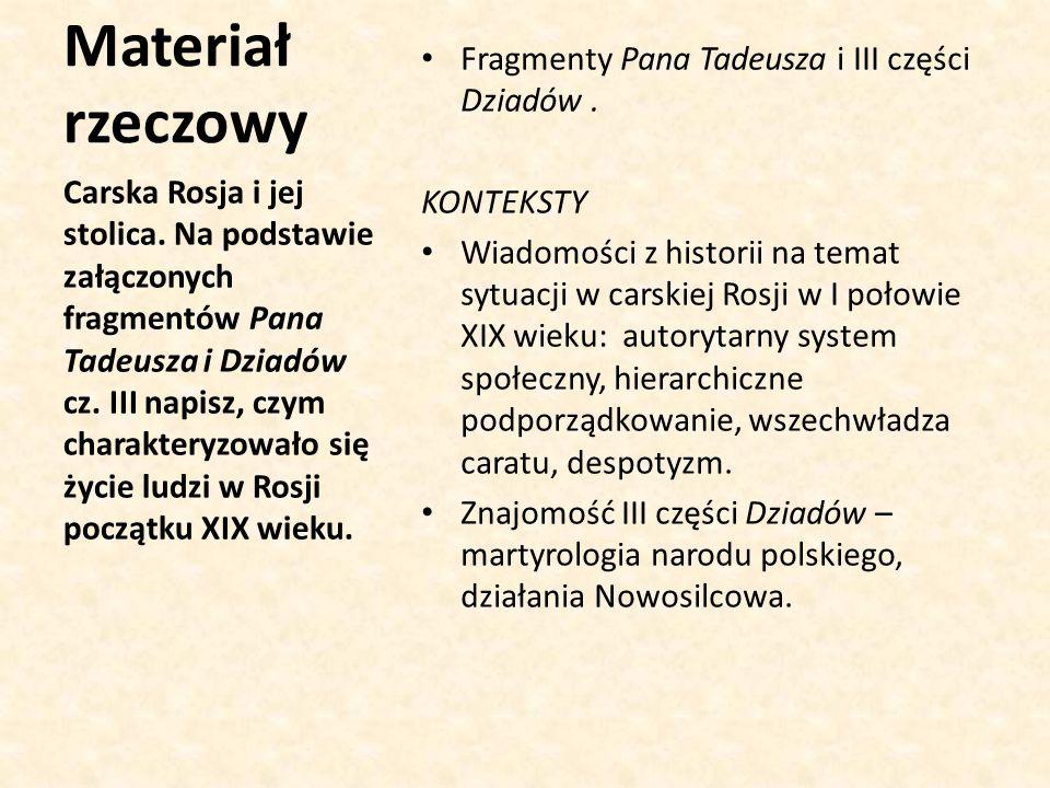 Materiał rzeczowy Fragmenty Pana Tadeusza i III części Dziadów .