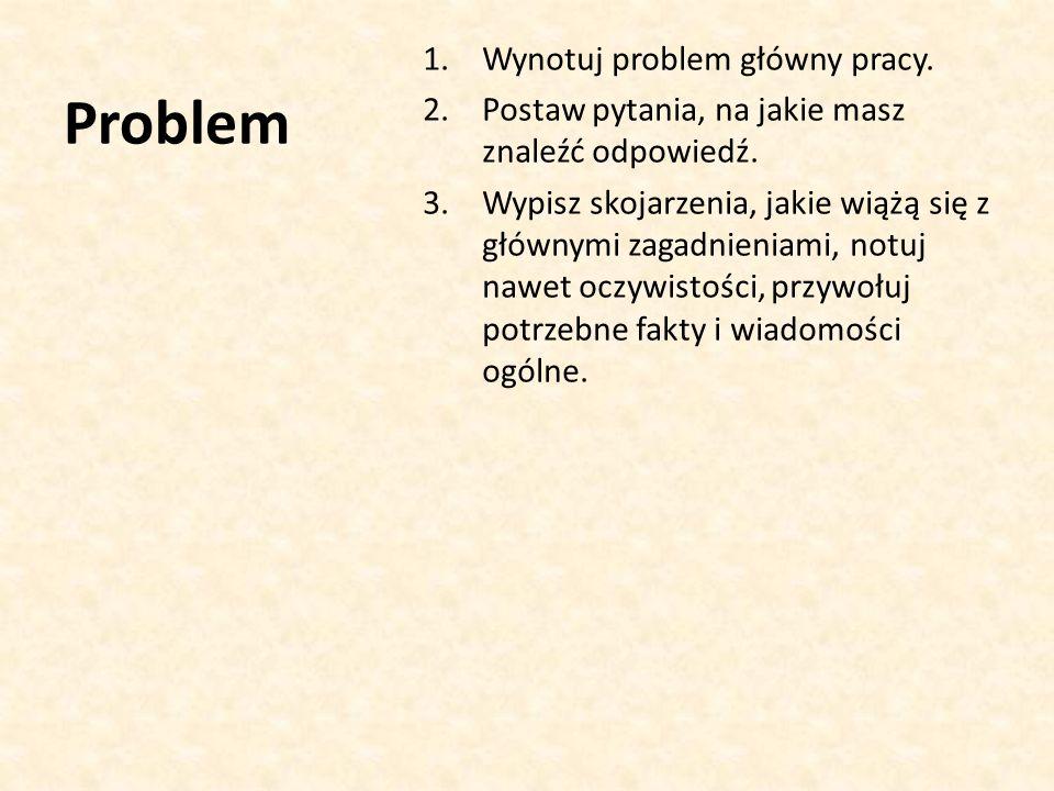 Problem Wynotuj problem główny pracy.