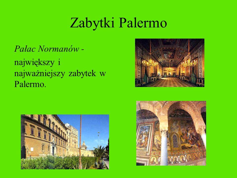Zabytki Palermo Pałac Normanów - największy i najważniejszy zabytek w Palermo.
