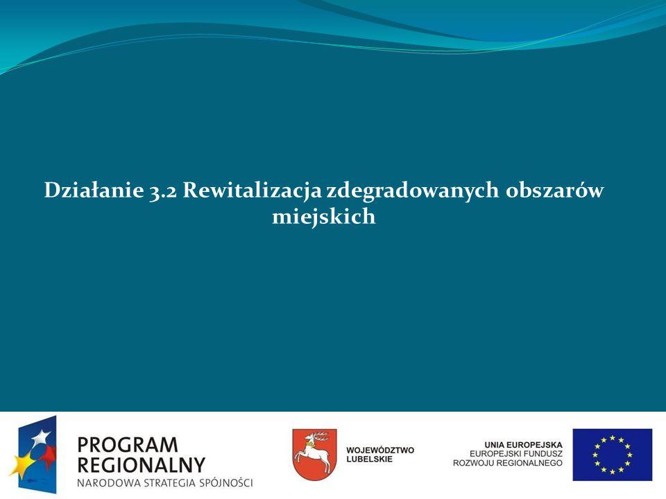 Działanie 3.2 Rewitalizacja zdegradowanych obszarów miejskich