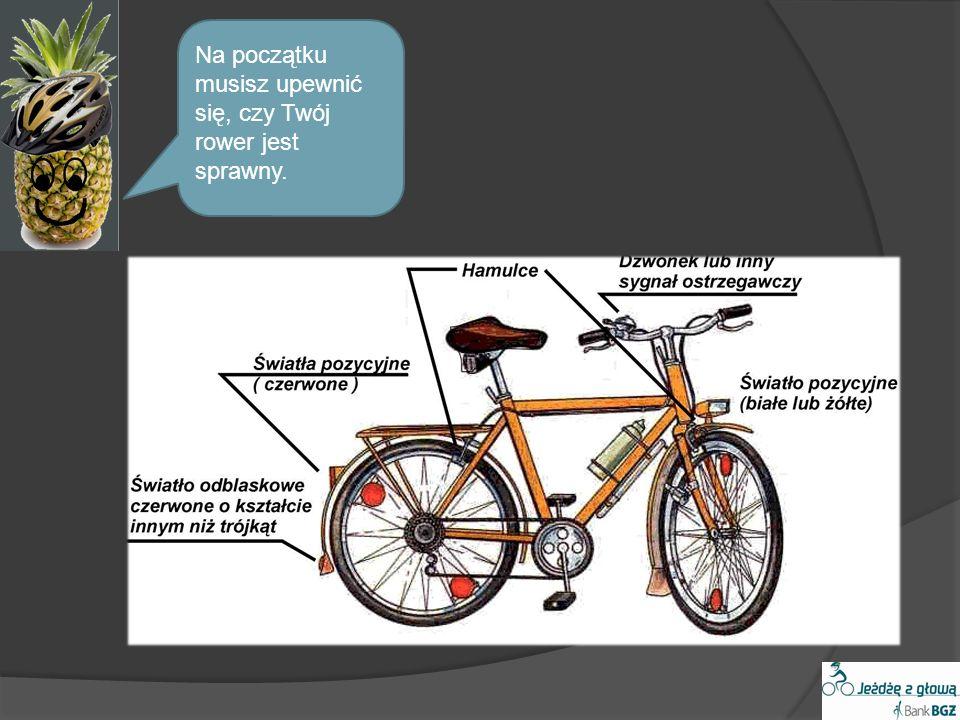 Na początku musisz upewnić się, czy Twój rower jest sprawny.