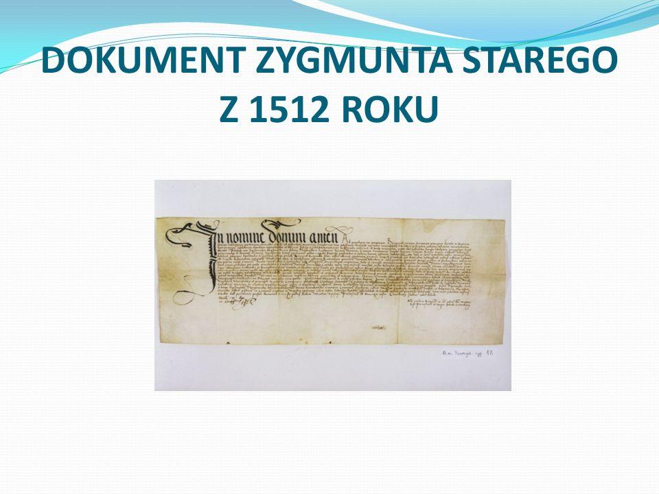 DOKUMENT ZYGMUNTA STAREGO Z 1512 ROKU