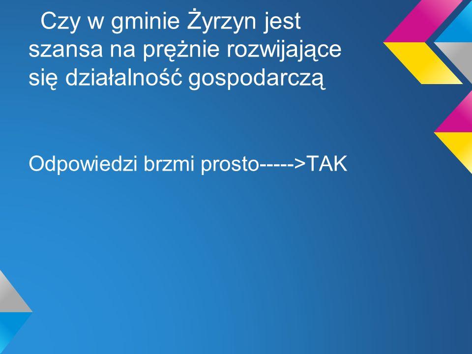 Czy w gminie Żyrzyn jest szansa na prężnie rozwijające się działalność gospodarczą