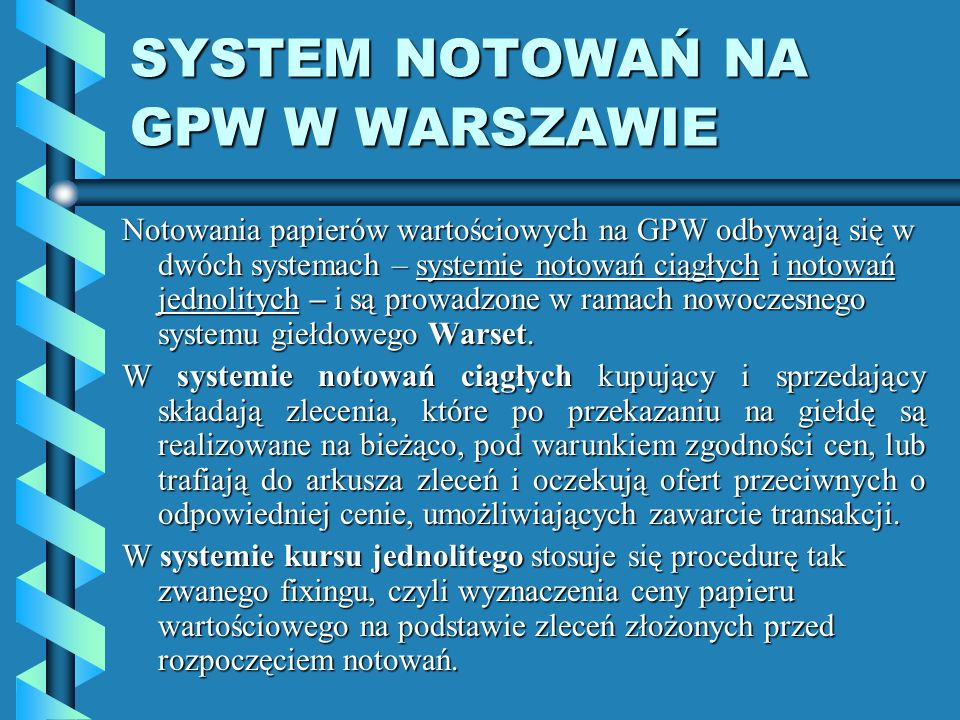 SYSTEM NOTOWAŃ NA GPW W WARSZAWIE