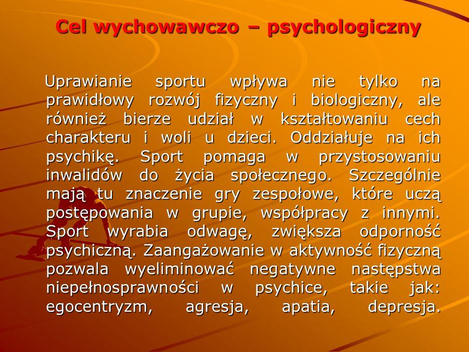 Cel wychowawczo – psychologiczny