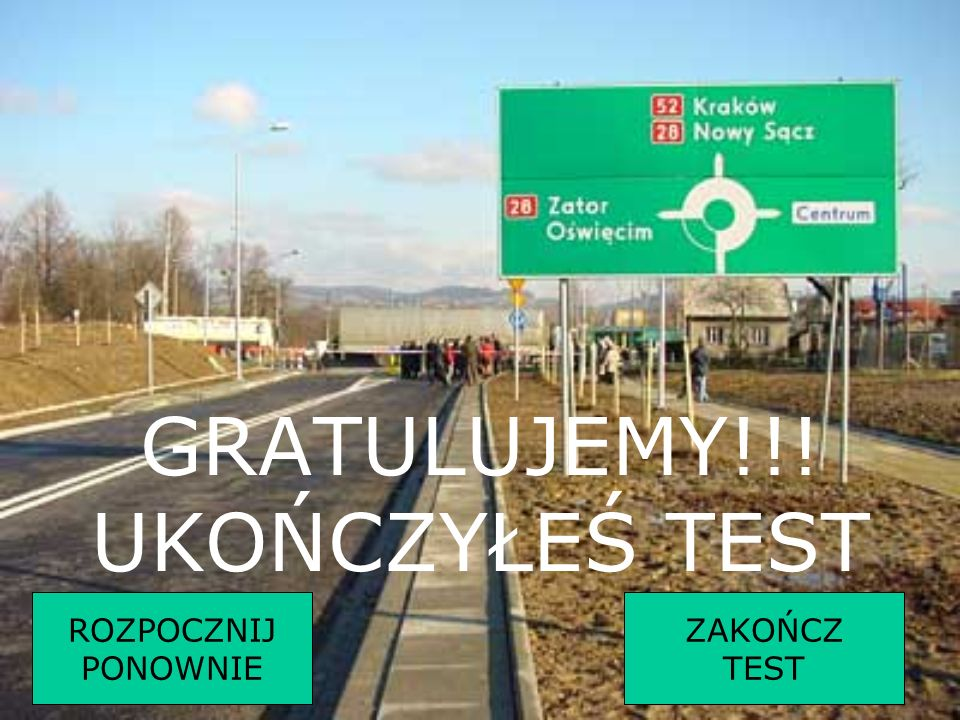 GRATULUJEMY!!! UKOŃCZYŁEŚ TEST
