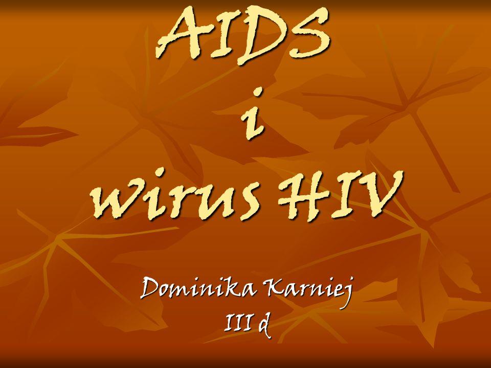 AIDS i wirus HIV Dominika Karniej III d
