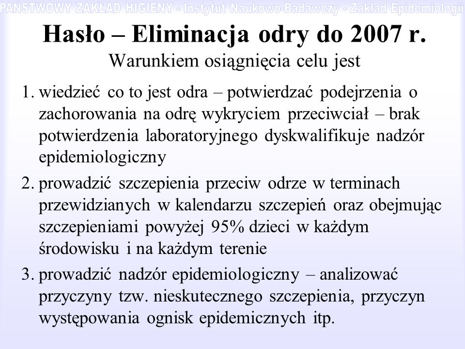 Hasło – Eliminacja odry do 2007 r. Warunkiem osiągnięcia celu jest