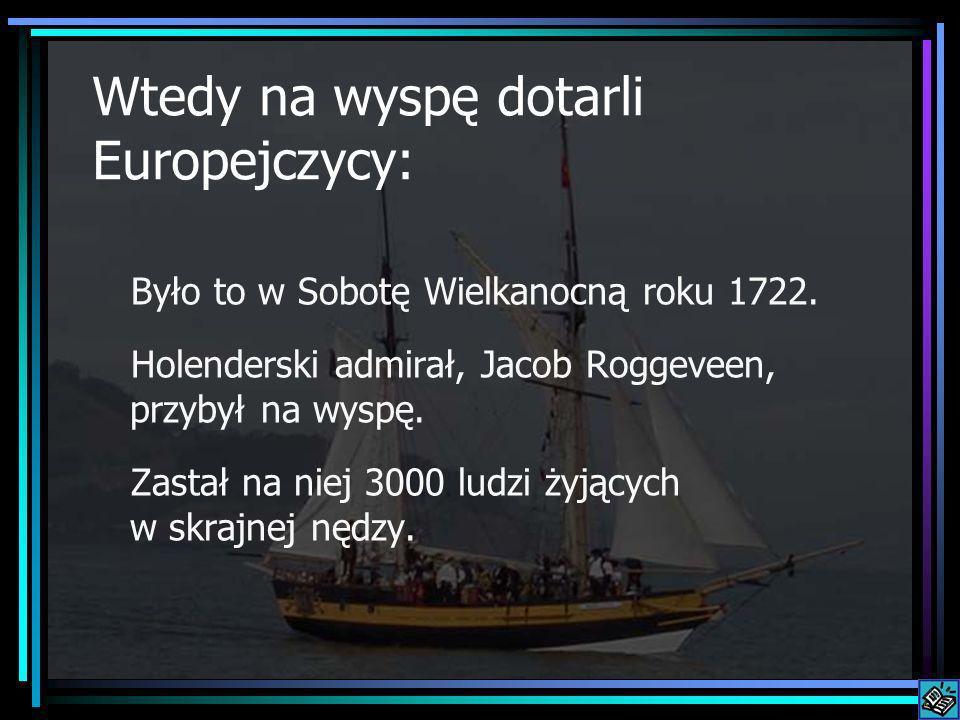 Wtedy na wyspę dotarli Europejczycy: