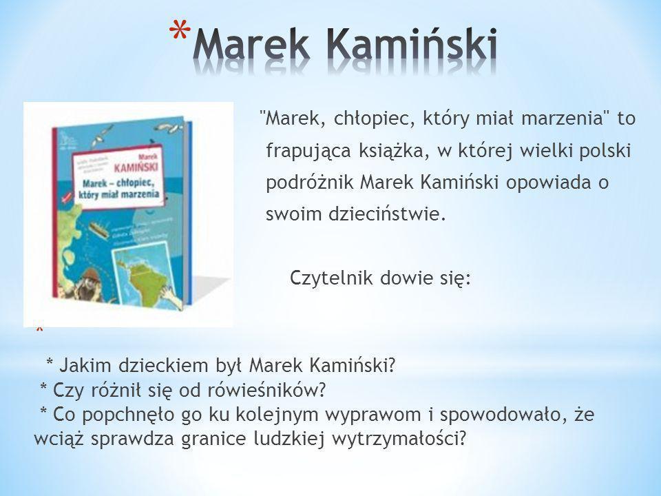 Marek Kamiński Marek, chłopiec, który miał marzenia to
