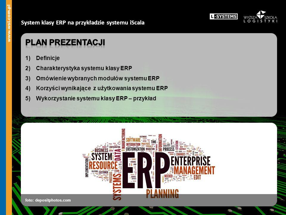 Plan prezentacji System klasy ERP na przykładzie systemu iScala