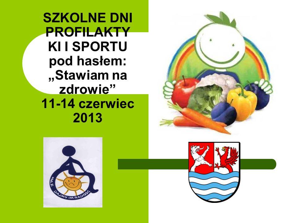 """SZKOLNE DNI PROFILAKTYKI I SPORTU pod hasłem: """"Stawiam na zdrowie 11-14 czerwiec 2013"""