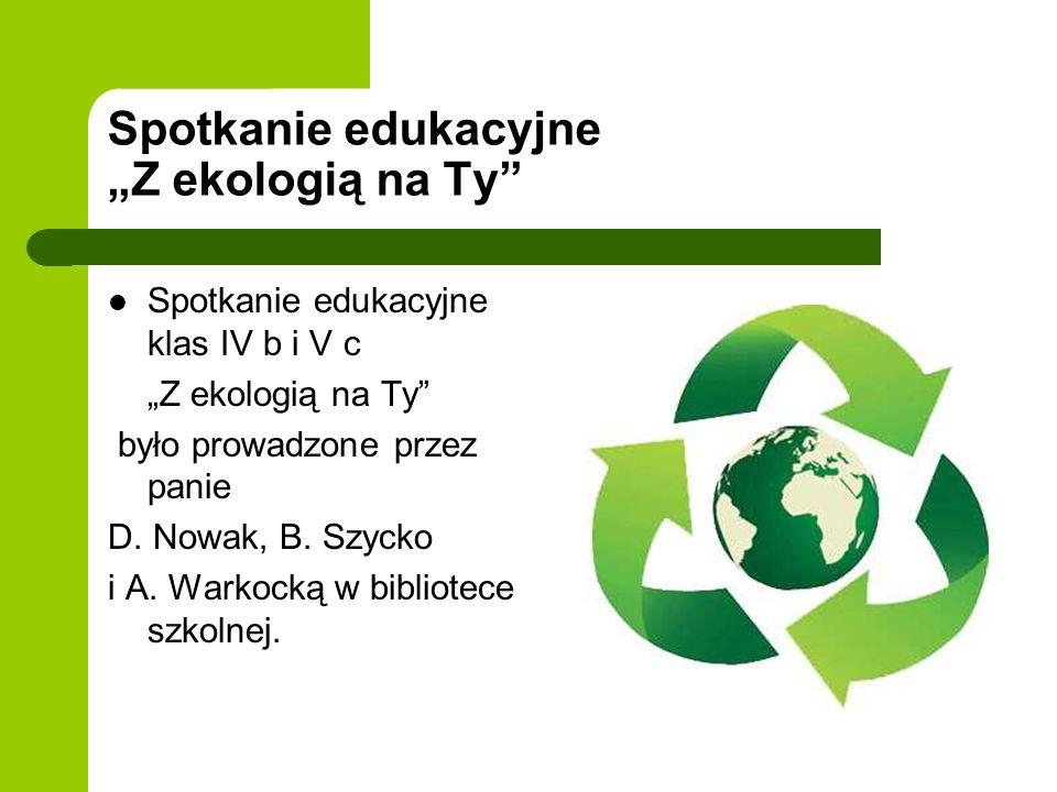 """Spotkanie edukacyjne """"Z ekologią na Ty"""