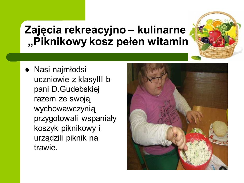 """Zajęcia rekreacyjno – kulinarne """"Piknikowy kosz pełen witamin"""