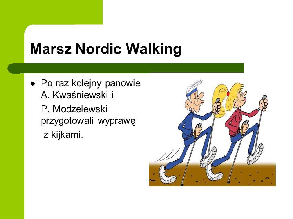 Marsz Nordic Walking Po raz kolejny panowie A. Kwaśniewski i