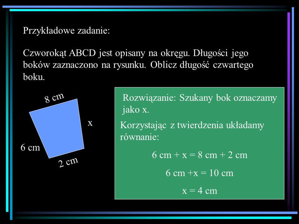 Przykładowe zadanie: Czworokąt ABCD jest opisany na okręgu. Długości jego boków zaznaczono na rysunku. Oblicz długość czwartego boku.