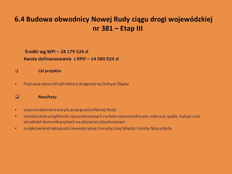 6.4 Budowa obwodnicy Nowej Rudy ciągu drogi wojewódzkiej nr 381 – Etap III