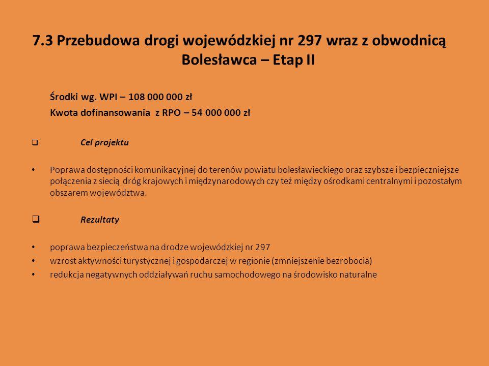 7.3 Przebudowa drogi wojewódzkiej nr 297 wraz z obwodnicą Bolesławca – Etap II