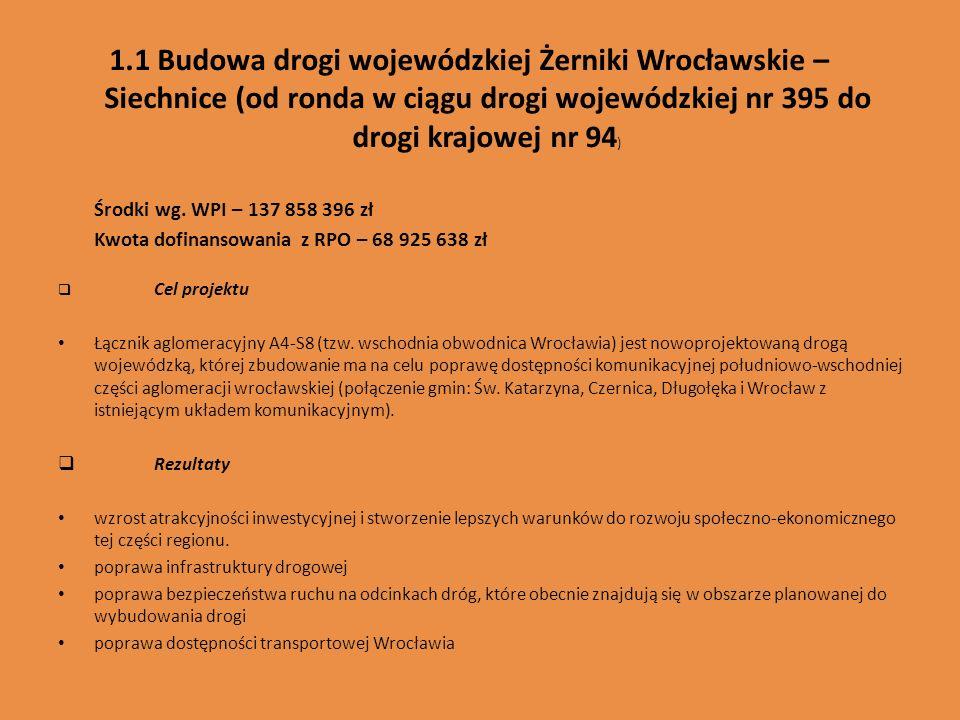 1.1 Budowa drogi wojewódzkiej Żerniki Wrocławskie – Siechnice (od ronda w ciągu drogi wojewódzkiej nr 395 do drogi krajowej nr 94)