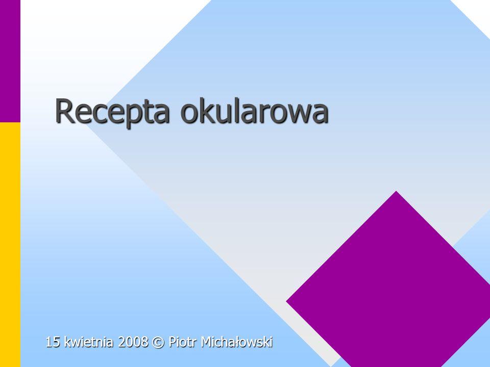 Recepta okularowa 15 kwietnia 2008 © Piotr Michałowski