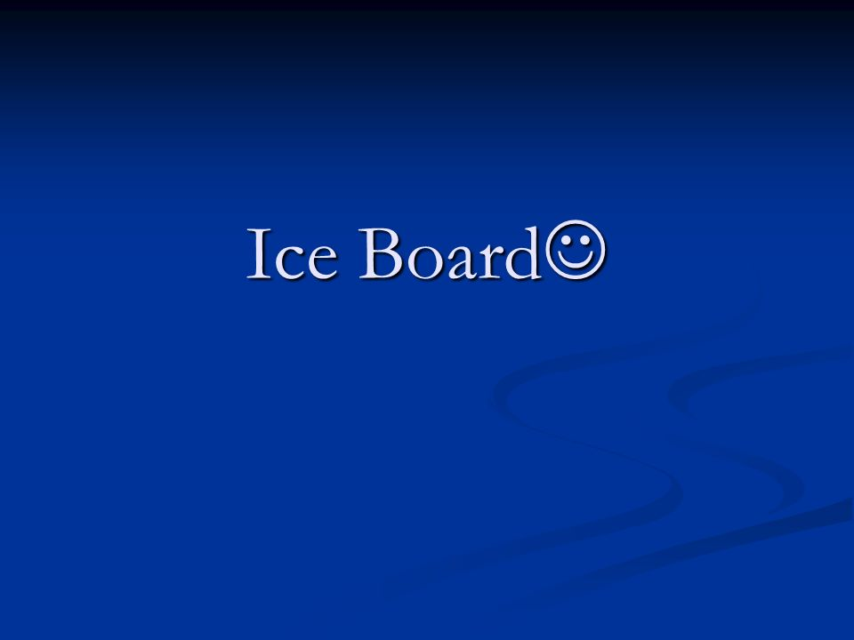 Ice Board