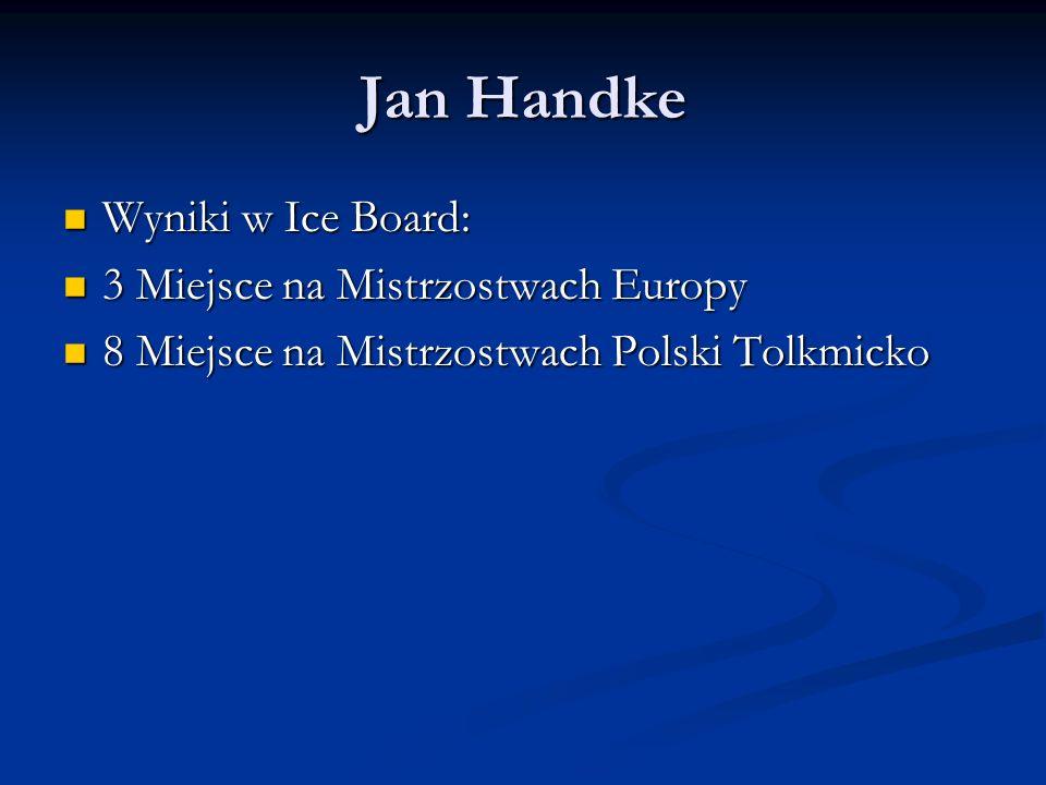 Jan Handke Wyniki w Ice Board: 3 Miejsce na Mistrzostwach Europy