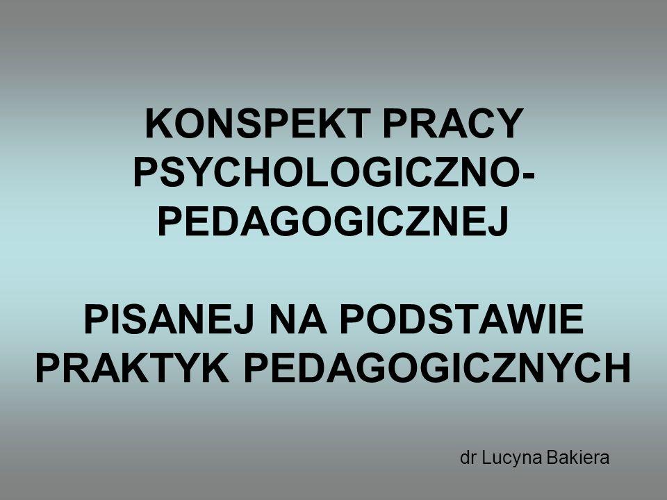 KONSPEKT PRACY PSYCHOLOGICZNO-PEDAGOGICZNEJ PISANEJ NA PODSTAWIE PRAKTYK PEDAGOGICZNYCH