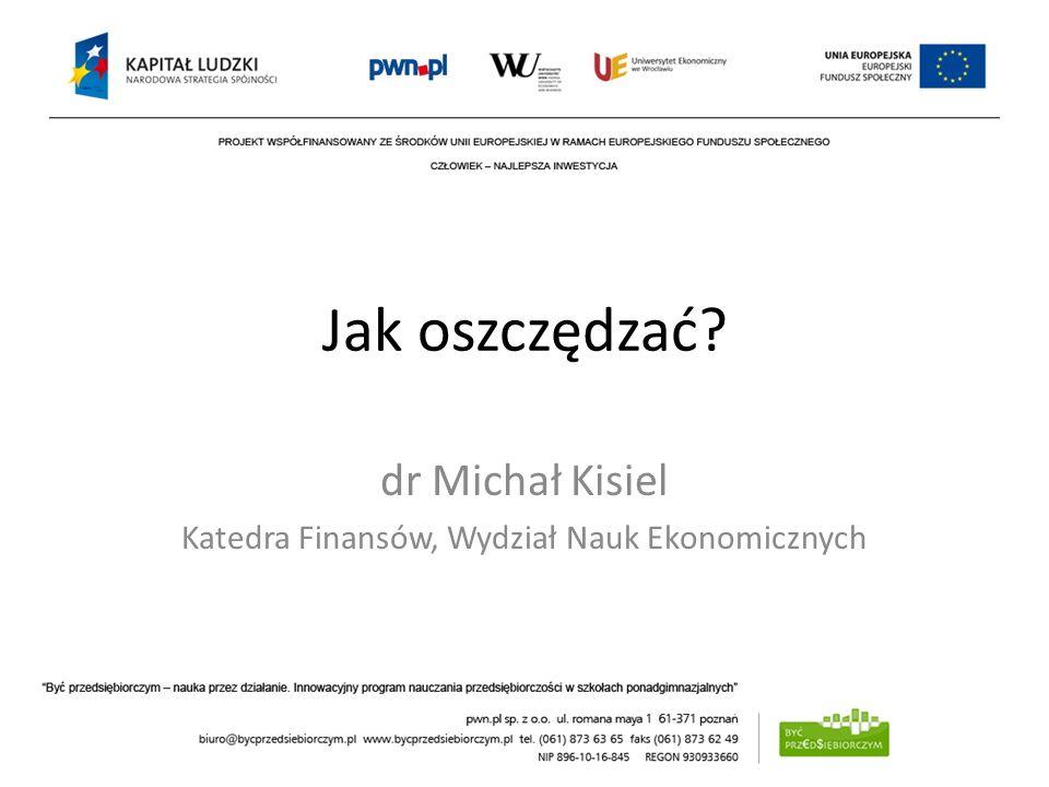dr Michał Kisiel Katedra Finansów, Wydział Nauk Ekonomicznych