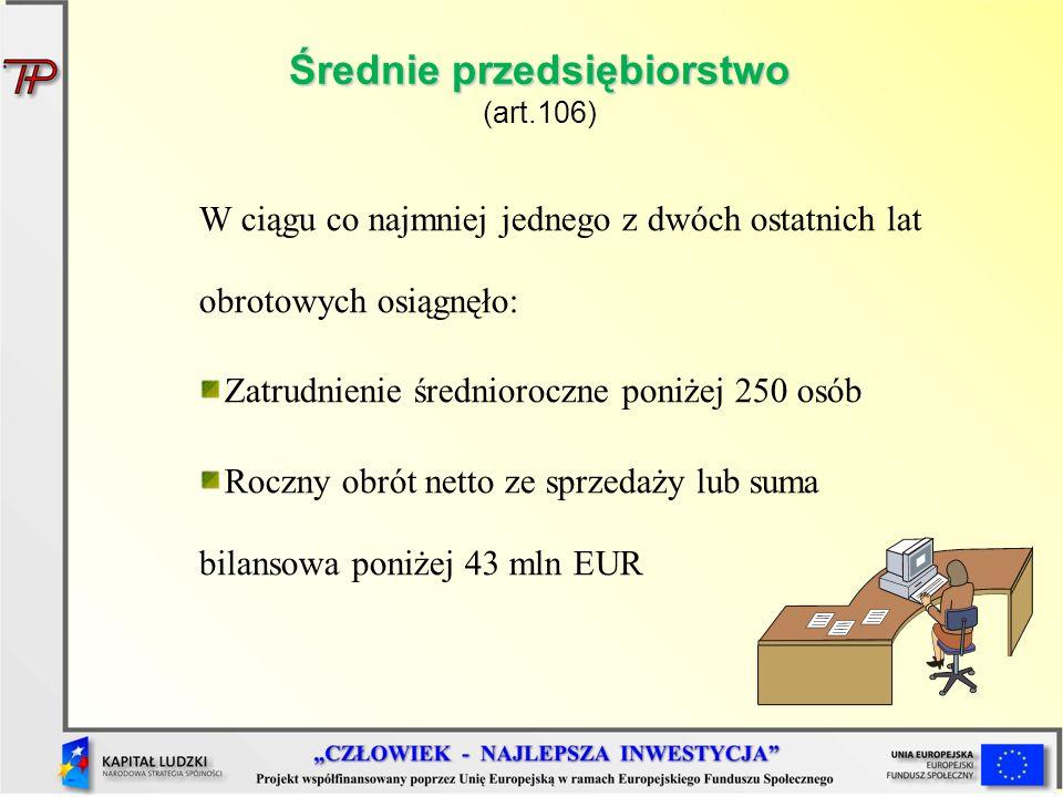 Średnie przedsiębiorstwo (art.106)