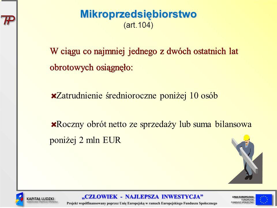 Mikroprzedsiębiorstwo (art.104)