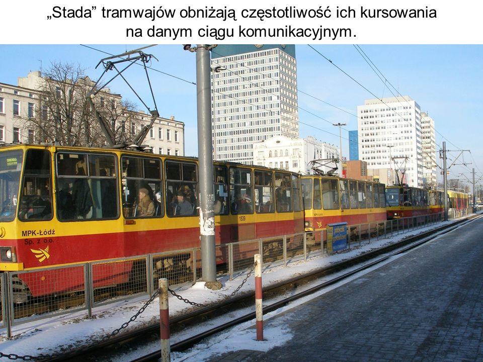 """""""Stada tramwajów obniżają częstotliwość ich kursowania na danym ciągu komunikacyjnym."""