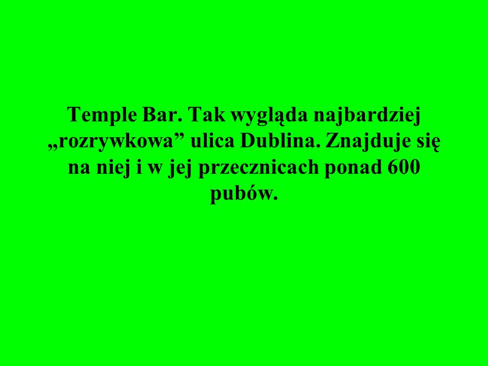 """Temple Bar. Tak wygląda najbardziej """"rozrywkowa ulica Dublina"""